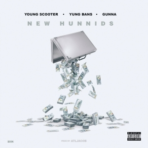 Young Scooter - New Hunnids ft. Yung Bans & Gunna